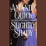 Slightly Shady   [Amanda Quick]