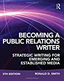 img - for Becoming a Public Relations Writer: Strategic Writing for Emerging and Established Media book / textbook / text book