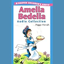 Amelia Bedelia Audio Collection (       UNABRIDGED) by Peggy Parish Narrated by Suzanne Toren