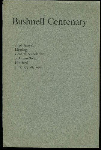 Horace Bushnell Centenary: 193Rd Annual Meeting Hartford Ct 1902