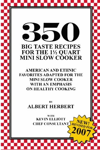 350 Big Taste Recipes for the 1.5 Quart Mini Slow Cooker: All American Favorites Adapted for the Mini Slow Cooker with an Emphasis on Healthy Eating (Slow Cooker Recipie Books compare prices)
