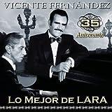 Vicente Fernández 35 aniversario lo mejor de Lara