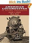 American Locomotives in Historic Phot...