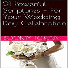 21 Powerful Scriptures - For Your Wedding Day Celebration (       UNABRIDGED) by Boomy Tokan Narrated by Gary Miller-Youst