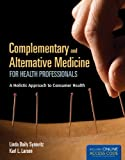 img - for Complementary And Alternative Medicine For Health Professionals: A Holistic Approach to Consumer Health book / textbook / text book