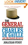 The General: Charles De Gaulle and th...