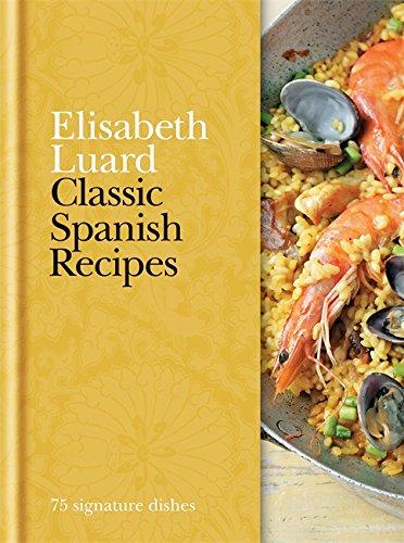 Classic Spanish Recipes: 75 signature dishes
