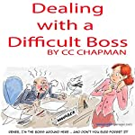 Dealing with a Difficult Boss | CC Chapman