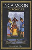 img - for Inca Moon Chronicle I book / textbook / text book