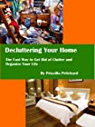 Decluttering Your Home: The Fast Way to Get Rid of Clutter and Organize Your Life (Declutter and simplify)