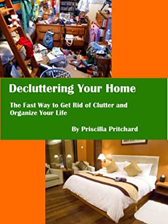 Decluttering your home the fast way to get rid of clutter for Ways to get rid of clutter