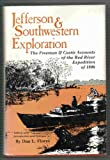 Jefferson and South-western Exploration: Freeman and Custis Accounts of the Red River Expedition of 1806 (The American exploration and travel series) (0806117486) by Freeman, Thomas