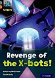 Anthony McGowan Project X Origins: Grey Book Band, Oxford Level 13: Great Escapes: Revenge of the X-bots!