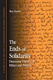 img - for The Ends of Solidarity: Discourse Theory in Ethics and Politics (Suny Series in Contemporary Continental Philosophy) book / textbook / text book
