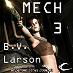 Mech 3: The Empress (       UNABRIDGED) by B. V. Larson Narrated by Mirron Willis