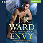 Envy: A Novel of the Fallen Angels (       UNABRIDGED) by J.R. Ward Narrated by Eric G Dove