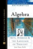 img - for Algebra: Sets, Symbols, and the Language of Thought (History of Mathematics) book / textbook / text book