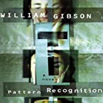 Pattern Recognition | William Gibson