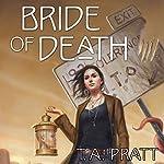 Bride of Death: A Marla Mason Novel | T. A. Pratt