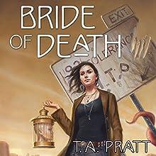 Bride of Death: A Marla Mason Novel (       UNABRIDGED) by T. A. Pratt Narrated by Jessica Almasy