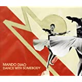 "Dance With Somebody (2-Track)von ""Mando Diao"""