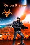 The Orion Plague (Plague Wars Series Book 7)