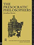 The Presocratic Philosophers (Arguments of the Philosophers) (0415050790) by Barnes, Jonathan