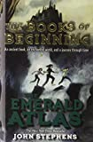 The Emerald Atlas (Turtleback School & Library Binding Edition) (Books of Beginning) (0606264078) by Stephens, John