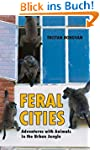 Feral Cities: Adventures with Animals...