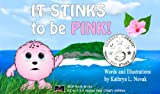 "Children's Book: ""It Stinks to be Pink!"" (An Illustrated eBook About Self-Esteem and Self-Image) (Adventure Story for All Children ages 3-9) BCB Book Series: EZ as 1-2-3 Access Your Child's Abilities"