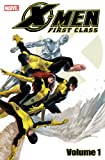 img - for X-Men First Class - Volume 1 (X-Men: First Class (Marvel Comics Numbered)) book / textbook / text book