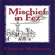 Mischief in Fez (       UNABRIDGED) by Eleanor Hoffmann Narrated by Elizabeth Cook