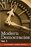 Modern Democracies - in two volumes, Vol. I by Viscount James Bryce