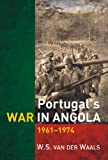 Portugals War in Angola: 1961-1974