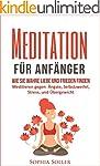 Meditation f�r Anf�nger: Wie Sie wahr...