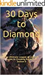 30 Days to Diamond: The Ultimate Leag...