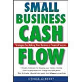 Small Business Cash Flow: Strategies for Making Your Business a Financial Success ~ Denise O'Berry