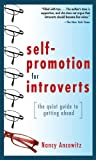 Self-Promotion for Introverts : The Quiet Guide to Getting Ahead