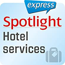 Spotlight express - Reisen: Wortschatz-Training Englisch - Dienstleistungen im Hotel Audiobook by  div. Narrated by  div.