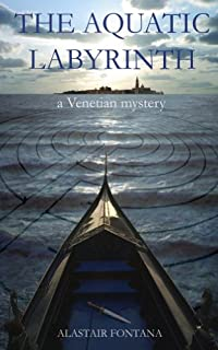 (FREE on 9/21) The Aquatic Labyrinth: A Venetian Mystery by Alastair Fontana - http://eBooksHabit.com