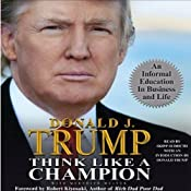 Think Like a Champion: An Informal Education in Business and Life | [Donald Trump, Meredith McIver]