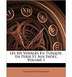 Les Six Voyages En Turquie, En Perse Et Aux Indes, Volume 1 (Paperback)(French) - Common