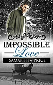 Impossible Love (Amish Romance): New Edition (Amish Wedding Season Book 1)