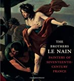 img - for The Brothers Le Nain: Painters of Seventeenth-Century France by C. D. Dickerson (2016-06-03) book / textbook / text book
