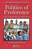 img - for Politics of Preference: India, United States, and South Africa (Public Administration and Public Policy) 1st edition by Tummala Ph.D, Krishna K. (2014) Hardcover book / textbook / text book