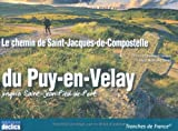 echange, troc Anthony Serex - Le chemin de Saint-Jacques-de-Compostelle du Puy-en-Velay jusqu'à Saint-Jean-Pied-de-Port