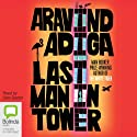 Last Man In Tower Audiobook by Avarind Adiga Narrated by Sam Dastor