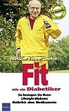 Fit wie ein Diabetiker: Messen! Essen! Laufen!   So besiegen Sie Ihren Lifestyle - Diabetes