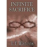 [ { INFINITE SACRIFICE } ] by Waters, L E (AUTHOR) Oct-27-2011 [ Paperback ]