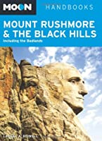 Moon Mount Rushmore & the Black Hills (Moon Handbooks)